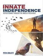 INNATE INDEPENDENCE: Repositioning Through the Mind of Resilience