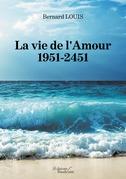 La vie de l'Amour – 1951-2451
