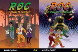 ROC - Drôles de vibrations - Opération Pic DeGlace (Tome 1 et 2)