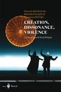 Création, dissonance, violence