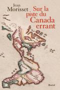 Sur la piste du Canada errant