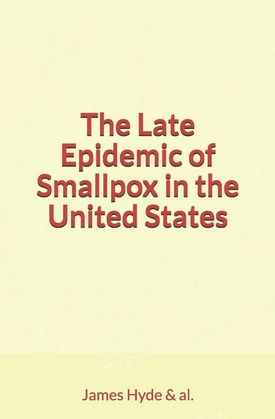 The Late Epidemic of Smallpox in the United States