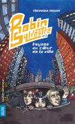 Robin Sylvestre 3 - Voyage au coeur de la ville