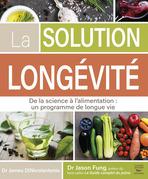 La solution Longévité - De la science à l'alimentation : un programme de longue vie