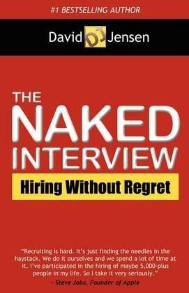 The Naked Interview: Hiring Without Regret