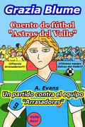 """Cuento de fútbol """"Astros del Valle"""" : Un partido contra el equipo """"Arrasadores"""""""