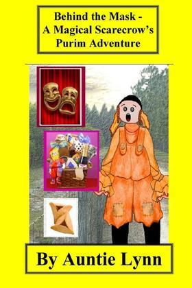 Behind the Mask - A Magical Scarecrow's Purim Adventure