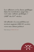 Les officiers et la chose publique dans les territoires angevins (XIIIe-XVe siècle): vers une culture politique?