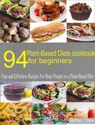 94 Plant-Based Diets  Cookbook for Beginner