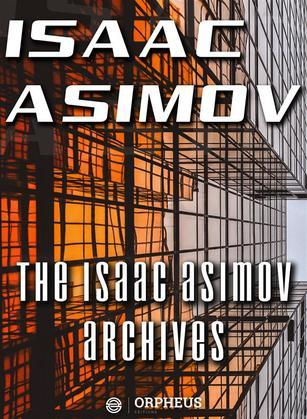 The Isaac Asimov Archives