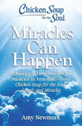 Chicken Soup for the Soul: Miracles Can Happen