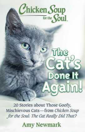 Chicken Soup for the Soul: The Cat's Done It Again!