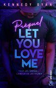 Let You Love Me - Prequel