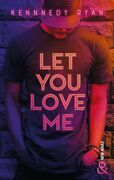 Let you love me