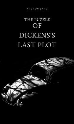 The Puzzle Of Dicken's Last Plot