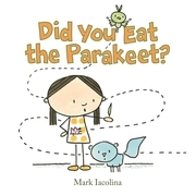 Did You Eat the Parakeet?