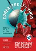 Combattre les virus - Boostez votre système immunitaire