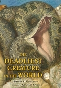 The Deadliest Creature in the World