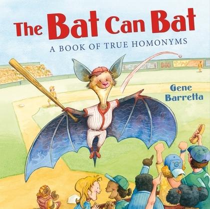 The Bat Can Bat: A Book of True Homonyms