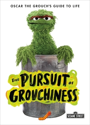 The Pursuit of Grouchiness