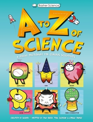 Basher Science: An A to Z of Science