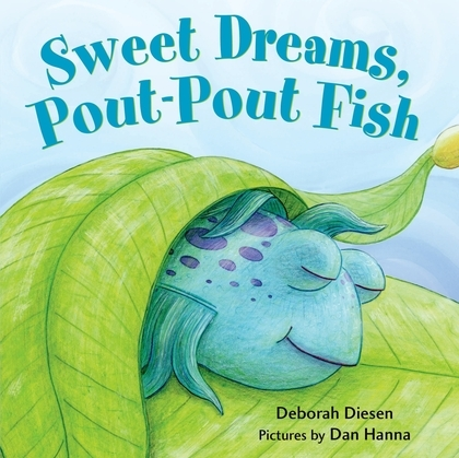 Sweet Dreams, Pout-Pout Fish