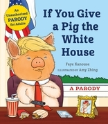 If You Give a Pig the White House