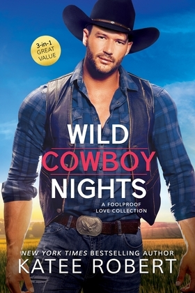Wild Cowboy Nights: a Foolproof Love collection