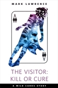 The Visitor: Kill or Cure