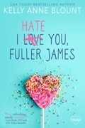 I Hate You, Fuller James