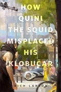 How Quini the Squid Misplaced His Klobucar