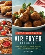 Keto Kitchen: Air Fryer Cookbook