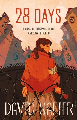 28 Days: A Novel of Resistance in the Warsaw Ghetto