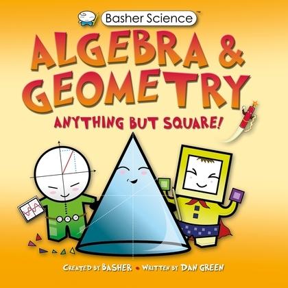 Basher Science: Algebra and Geometry