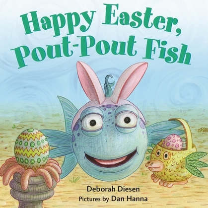 Happy Easter, Pout-Pout Fish
