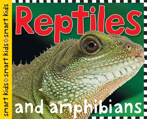 Smart Kids: Reptiles and Amphibians