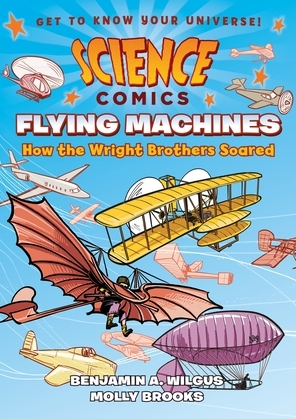 Science Comics: Flying Machines