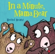 In a Minute, Mama Bear
