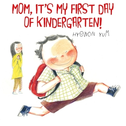 Mom, It's My First Day of Kindergarten!