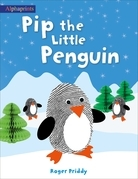 Pip the Little Penguin (An Alphaprints picture book)