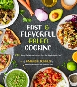 Fast & Flavorful Paleo Cooking