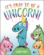 It's Okay to Be a Unicorn!