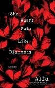 She Wears Pain Like Diamonds