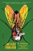 Like Flies from Afar