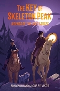 The Key of Skeleton Peak: Legends of the Lost Causes