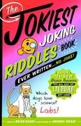 The Jokiest Joking Riddles Book Ever Written . . . No Joke!