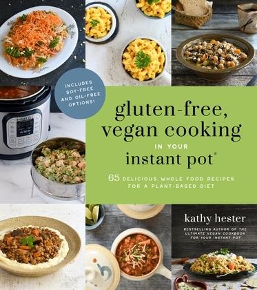 Gluten-Free, Vegan Cooking in Your Instant Pot®