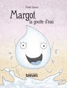 Margot, la goutte d'eau