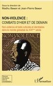 Non-violence : combats d'hier et de demain