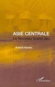 Asie centrale: Le nouveau grand jeu